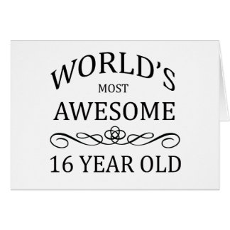 World s Most Awesome 16 Yer Old Card
