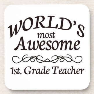 World s Most Awesome 1st Grade Teacher Drink Coaster