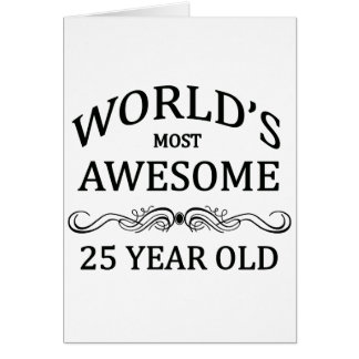 World s Most Awesome 25 Year Old Card