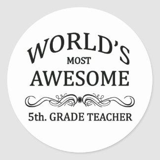 World s Most Awesome 5th Grade Teacher Stickers