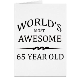 World s Most Awesome 65 Year Old Card