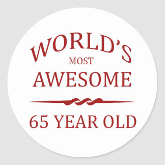 World s Most Awesome 65 Year Old Round Stickers
