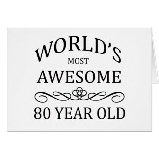 World s Most Awesome 80 Year Old Card