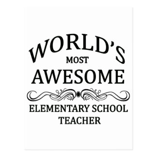 World s Most Awesome Elementary School Teacher Postcards