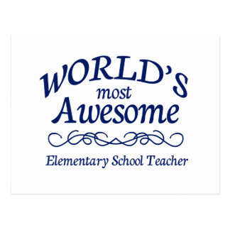 World s Most Awesome Elementary School Teacher Postcard