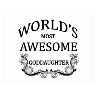 World s Most Awesome Goddaughter Post Card