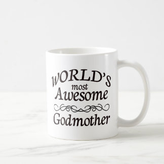 World s Most Awesome Godmother Coffee Mugs