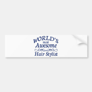 World s Most Awesome Hair Stylist Bumper Sticker
