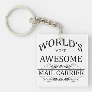 World s Most Awesome Mail Carrier Acrylic Keychain