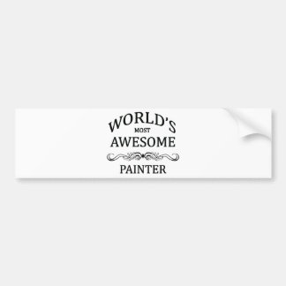 World s Most Awesome Painter Bumper Sticker