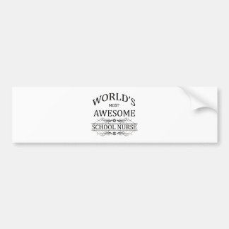 World s Most Awesome School Nurse Bumper Stickers