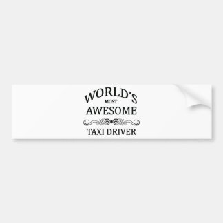 World s Most Awesome Taxi Driver Bumper Stickers