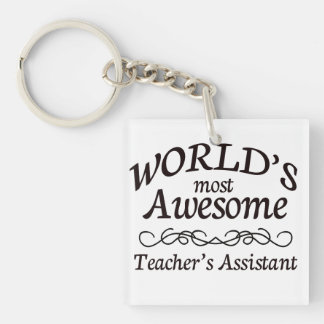 World s Most Awesome Teacher s Assistant Square Acrylic Key Chains