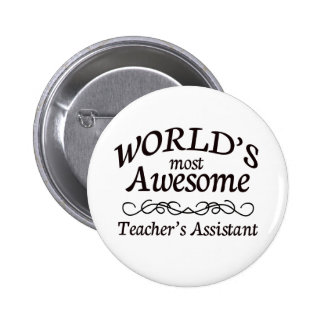 World s Most Awesome Teacher s Assistant Pin