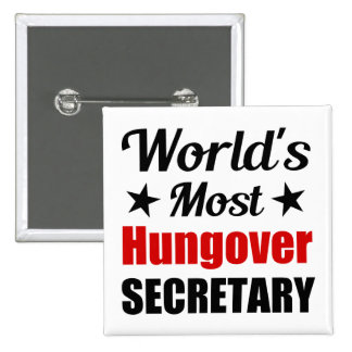 World s Most Hungover Secretary Funny Button