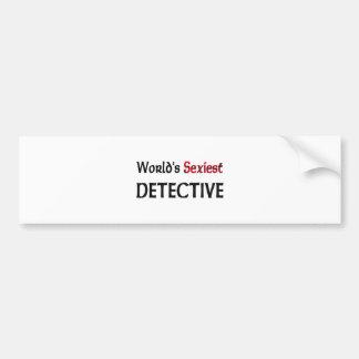 World s Sexiest Detective Bumper Sticker