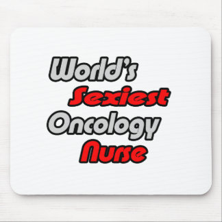 World s Sexiest Oncology Nurse Mouse Pads