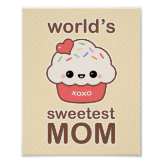 World s Sweetest Mom Posters