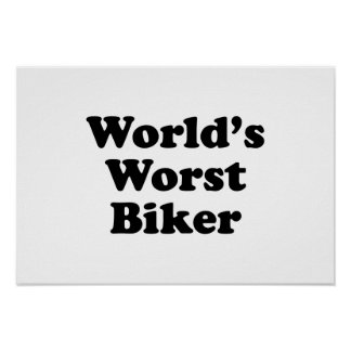 World s Worst Biker Poster