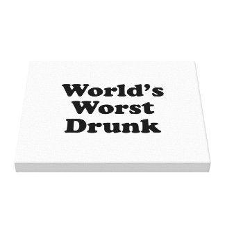 World s Worst Drunk Stretched Canvas Prints