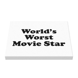 World s Worst Movie Star Gallery Wrapped Canvas
