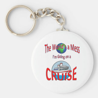 Worlds a Mess Humorous Cruise Key Ring