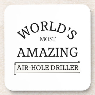 World's amazing air-hose driller drink coaster