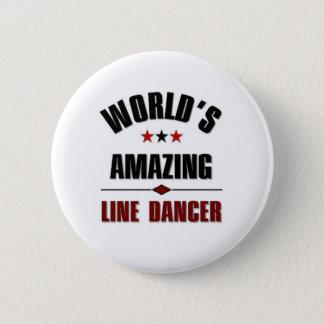 World's amazing Line dancer 6 Cm Round Badge