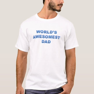 World's Awesomest Dad T-Shirt