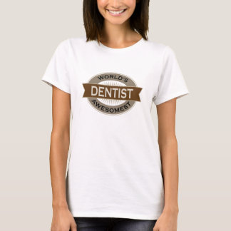 Worlds Awesomest Dentist T-Shirt