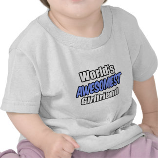 World's Awesomest Girlfriend Tshirt