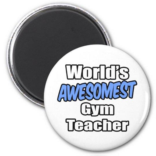 World's Awesomest Gym Teacher 6 Cm Round Magnet