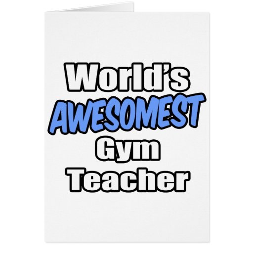 World's Awesomest Gym Teacher Card