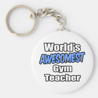 World's Awesomest Gym Teacher Key Ring