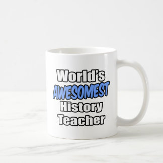 World's Awesomest History Teacher Mugs