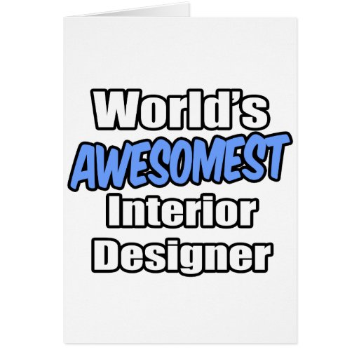 World's Awesomest Interior Designer Greeting Card