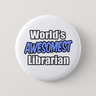 World's Awesomest Librarian 6 Cm Round Badge