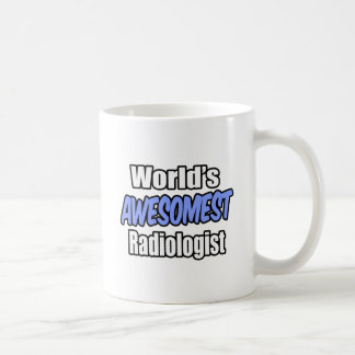 World's Awesomest Radiologist Coffee Mug
