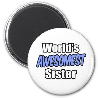 World's Awesomest Sister Fridge Magnet