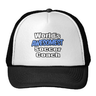 World's Awesomest Soccer Coach Trucker Hat