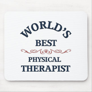 World's beat Physical Therapist Mouse Mat