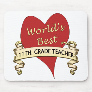 World's Best 11th. Grade Teacher Mouse Pad