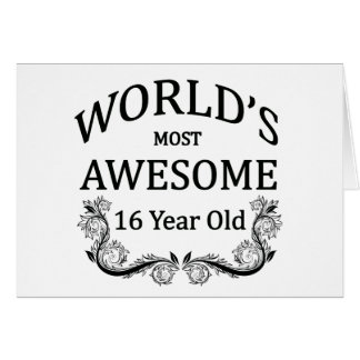 World's Best 16 Year Old Greeting Card