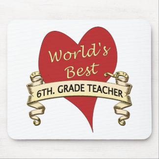World's Best 6th. Grade Teacher Mouse Pad