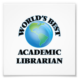 World's Best Academic Librarian Photo Print