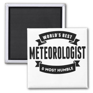 World's Best And Most Humble Meteorologist Square Magnet