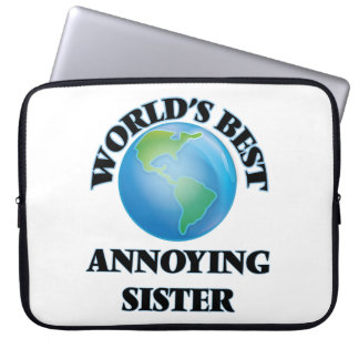 World's Best Annoying Sister Laptop Computer Sleeve