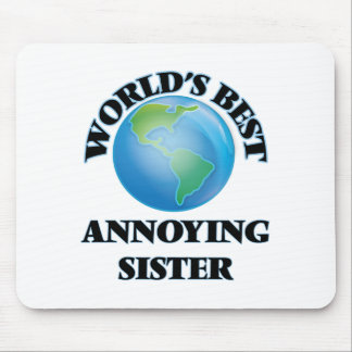 World's Best Annoying Sister Mouse Pads