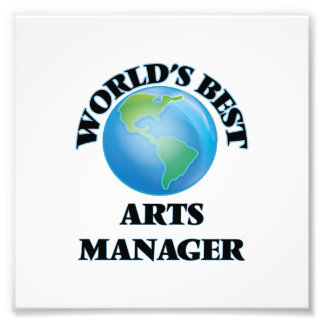 World's Best Arts Manager Photographic Print