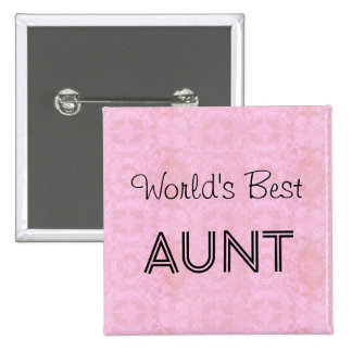 World's Best AUNT Family Appreciation Gift PINK 15 Cm Square Badge